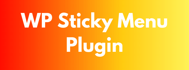 WP Sticky Menu WordPress Mega Menu Plugin